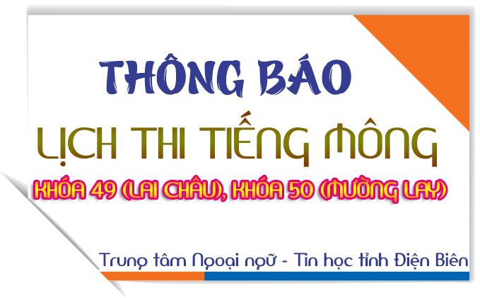Thông báo lịch thi kết thúc khóa đào tạo tiếng dân tộc Mông khóa 49 tại tỉnh Lai Châu và khóa 50 tại Thị xã Mường Lay